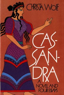 Cassandra: A Novel and Four Essays Cover Image