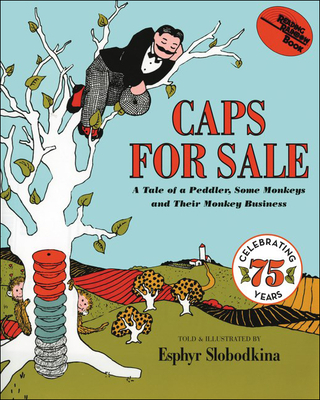Caps for Sale: A Tale of a Peddler, Some Monkeys and Their Monkey Business (Reading Rainbow Books) Cover Image