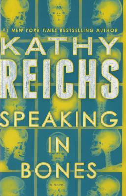 Speaking in BonesKathy Reichs