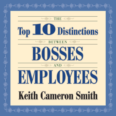 The Top 10 Distinctions Between Bosses and Employees Cover