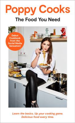 Poppy Cooks: The Food You Need Cover Image