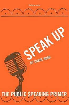 Speak Up: The Public Speaking Primer Cover Image
