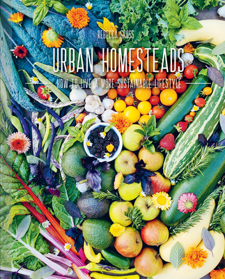 Urban Homesteads: How to Live a More Sustainable Lifestyle Cover Image