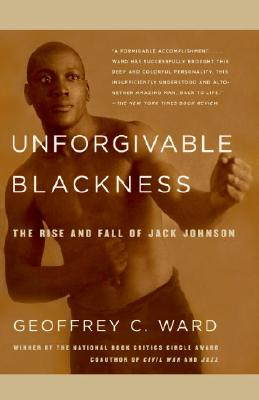 Unforgivable Blackness: The Rise and Fall of Jack Johnson Cover Image