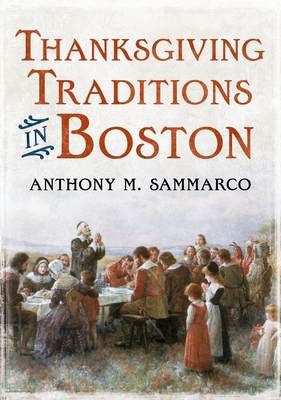 Thanksgiving Traditions in Boston (America Through Time) Cover Image
