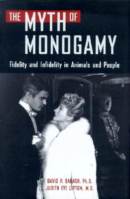 The Myth of Monogamy: Fidelity and Infidelity in Animals and People Cover Image