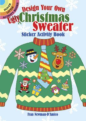Design Your Own Ugly Christmas Sweater Sticker Activity Book (Dover Little Activity Books) Cover Image