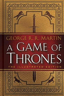 A Game of Thrones: The Illustrated Edition: A Song of Ice and Fire: Book One (A Song of Ice and Fire Illustrated Edition #1) Cover Image