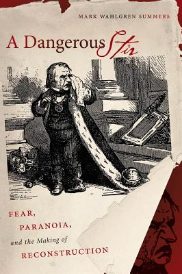 A Dangerous Stir: Fear, Paranoia, and the Making of Reconstruction Cover Image
