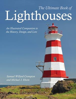 The Ultimate Book of Lighthouses: An Illustrated Companion to the History, Design, and Lore Cover Image