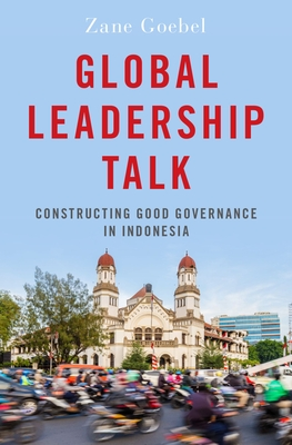Global Leadership Talk: Constructing Good Governance in Indonesia Cover Image