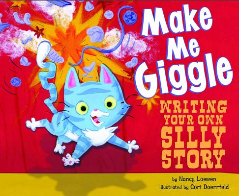 Make Me Giggle: Writing Your Own Silly Story (Writer's Toolbox) Cover Image