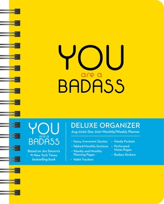 You Are a Badass 17-Month 2020-2021 Monthly/Weekly Planning Calendar: Deluxe Organizer (August 2020-December 2021) Cover Image
