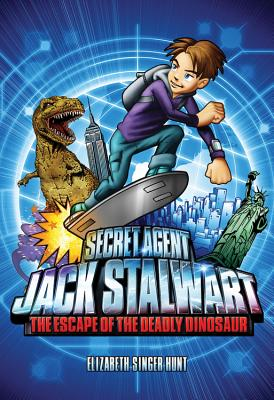 Secret Agent Jack Stalwart: Book 1: The Escape of the Deadly Dinosaur: USA (The Secret Agent Jack Stalwart Series #1) Cover Image
