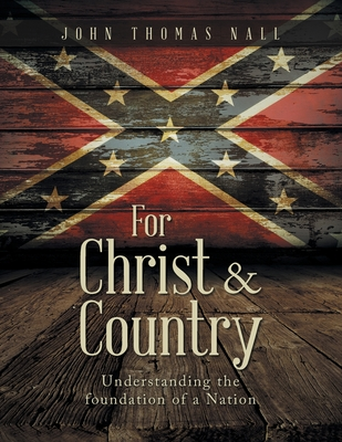 For Christ & Country: Understanding the foundation of a Nation Cover Image