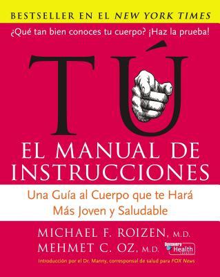 Tu: El Manual de Instrucciones: Una Guia Al Cuerpo Que Te Hara Mas Joven y Saludable Cover Image