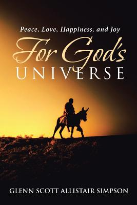 Peace, Love, Happiness, and Joy For God's Universe Cover Image