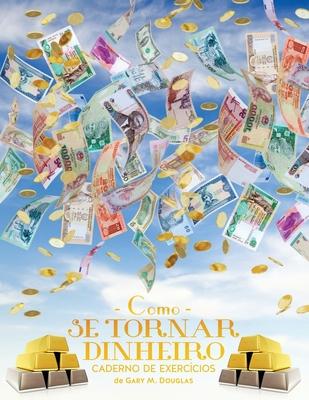 Como se Tornar Dinheiro Caderno de Exercícios (Money Workbook Portuguese) Cover Image