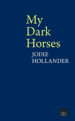 My Dark Horses (Pavilion Poetry Lup) Cover Image