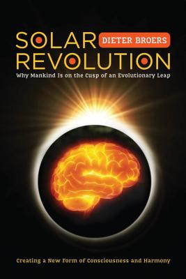 Solar Revolution: Why Mankind Is on the Cusp of an Evolutionary Leap Cover Image