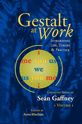 Gestalt at Work: Integrating Life, Theory and Practice Cover Image