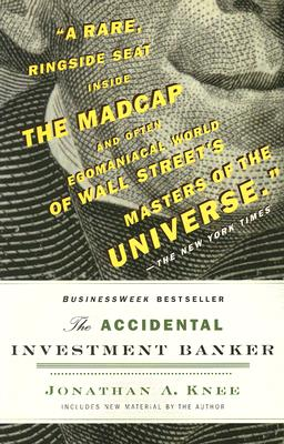 The Accidental Investment Banker: Inside the Decade That Transformed Wall Street Cover Image