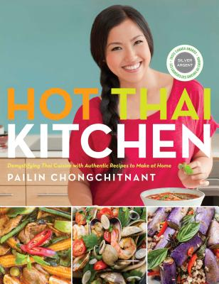 Hot Thai Kitchen: Demystifying Thai Cuisine with Authentic Recipes to Make at Home Cover Image