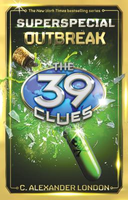 Outbreak (39 Clues: Super Special, Book 1) (The 39 Clues: Super Special #1) Cover Image