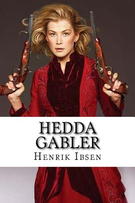 a focus on the main character in henrik ibsens play hedda gabler The project gutenberg ebook of hedda gabler, by henrik ibsen this ebook is for  hedda gabler play in  who sat to ibsen for the character of hedda.