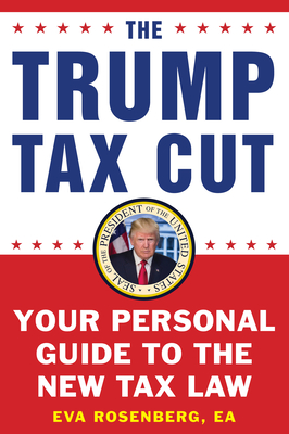 The Trump Tax Cut: Your Personal Guide to the New Tax Law Cover Image