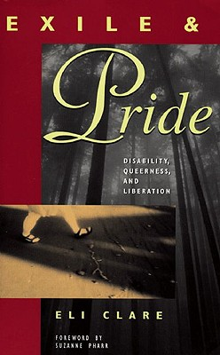 Exile and Pride: Disability, Queerness, and Liberation Cover Image