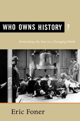 Who Owns History?: Rethinking the Past in a Changing World Cover Image