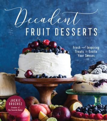 Cover for Decadent Fruit Desserts