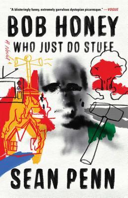 Bob Honey Who Just Do Stuff: A Novel Cover Image