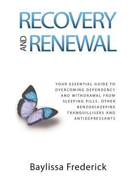 Recovery and Renewal: Your essential guide to overcoming dependency and withdrawal from sleeping pills, other benzodiazepine tranquillisers Cover Image