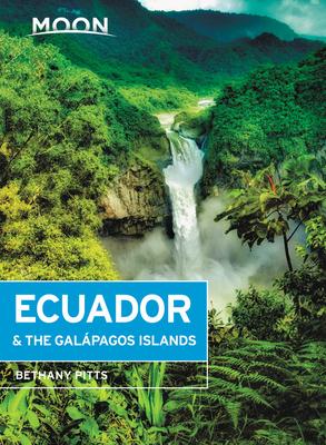 Moon Ecuador & the Galápagos Islands (Travel Guide) Cover Image