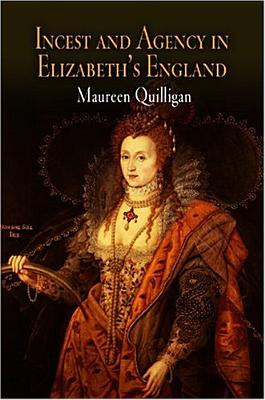 Incest and Agency in Elizabeth's England Cover Image