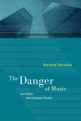 The Danger of Music and Other Anti-Utopian Essays Cover Image