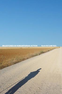 Milestones in Humanitarian Action (International Humanitarian Affairs) Cover Image