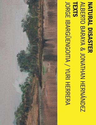 Alberto Baraya & Jonathan Hernández: Natural Disaster Cover Image