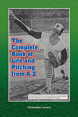 The Complete Book of Life and Pitching from A-Z Cover Image