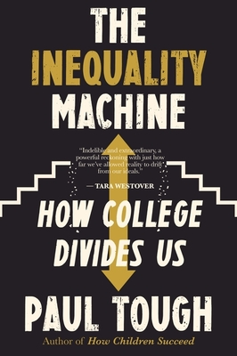 The Inequality Machine: How College Divides Us Cover Image