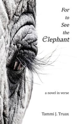 For to See the Elephant: A Novel in Verse Cover Image