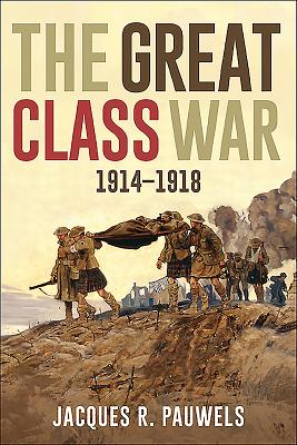 The Great Class War 1914-1918 Cover Image