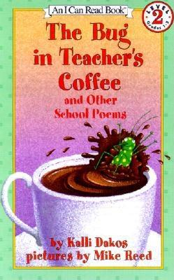 The Bug in Teacher's Coffee: And Other School Poems (I Can Read Level 2) Cover Image