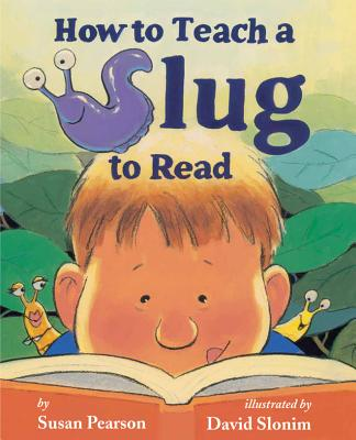 How to Teach a Slug to Read Cover