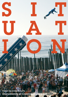 Situation (Documents of Contemporary Art) Cover Image