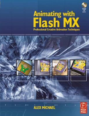 Animating with Flash MX: Professional Creative Animation Techniques [With CD-ROM] Cover Image