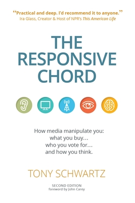 The Responsive Chord: The Responsive Chord: How Media Manipulate You: What You Buy... Who You Vote For... and How You Think. Cover Image