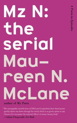 Mz N: the serial: A Poem-in-Episodes Cover Image